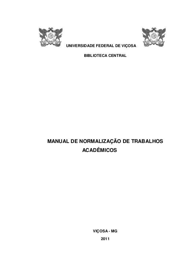 UNIVERSIDADE FEDERAL DE VIÇOSA            BIBLIOTECA CENTRALMANUAL DE NORMALIZAÇÃO DE TRABALHOS           ACADÊMICOS      ...