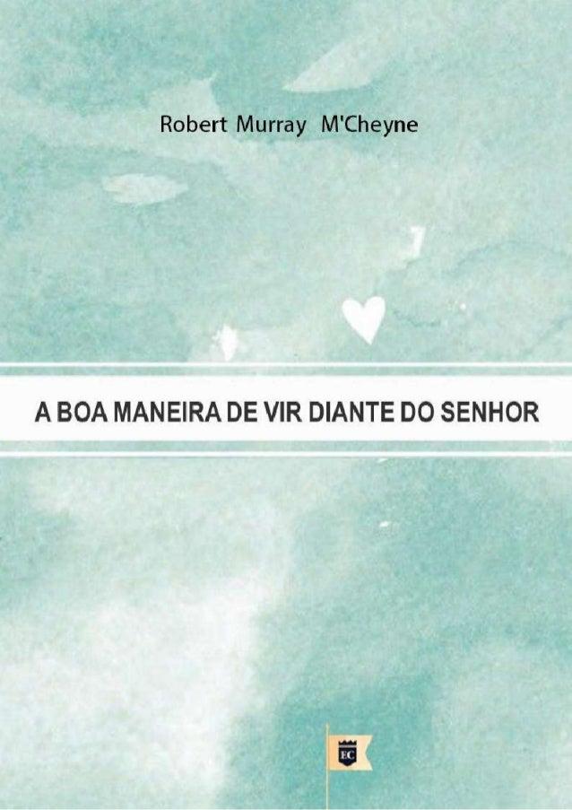 A BOA MANEIRA DE DIANTE DO SENHOR .