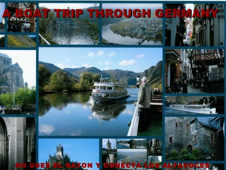 A Boat Trip Through Germany A BOAT TRIP THROUGH GERMANY   NO USES EL RATON Y CONECTA LOS ALTAVOCES