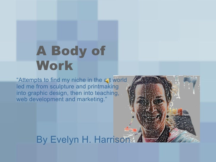 A Body Of Work By Evelyn Huffcut Harrison
