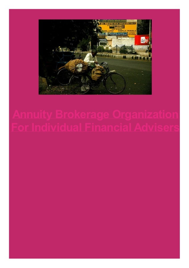 Annuity Brokerage Organization For Individual Financial Advisers