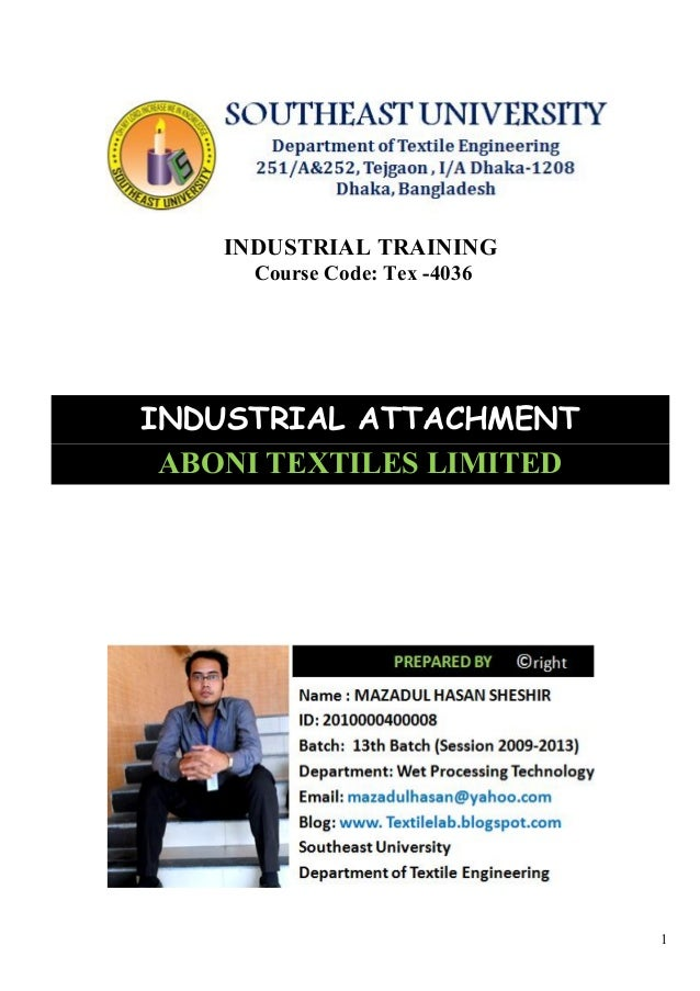 1 INDUSTRIAL TRAINING Course Code: Tex -4036 INDUSTRIAL ATTACHMENT ABONI TEXTILES LIMITED