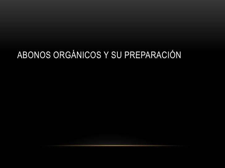 ABONOS ORGÁNICOS Y SU PREPARACIÓN