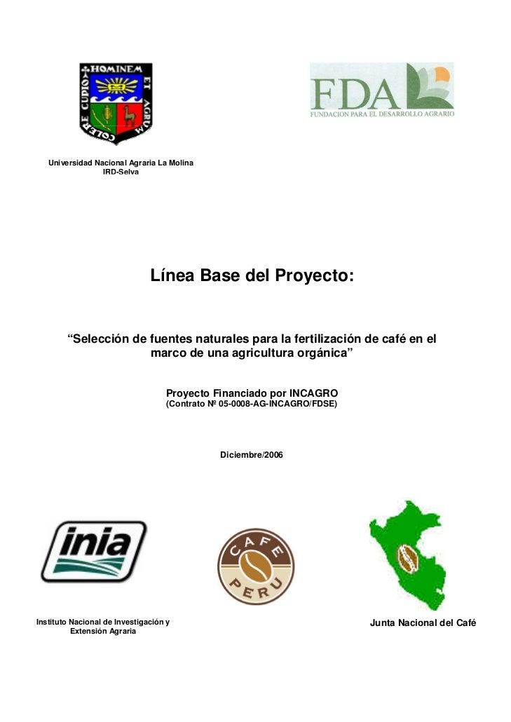 Universidad Nacional Agraria La Molina                 IRD-Selva                               Línea Base del Proyecto:   ...