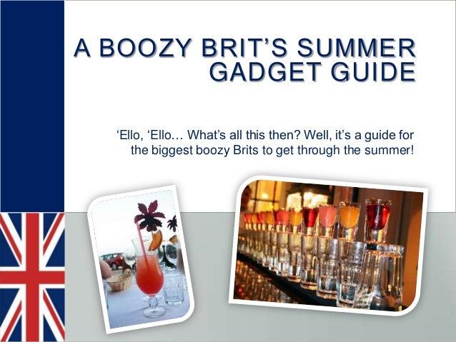 A boozy brit's summer gadget guide