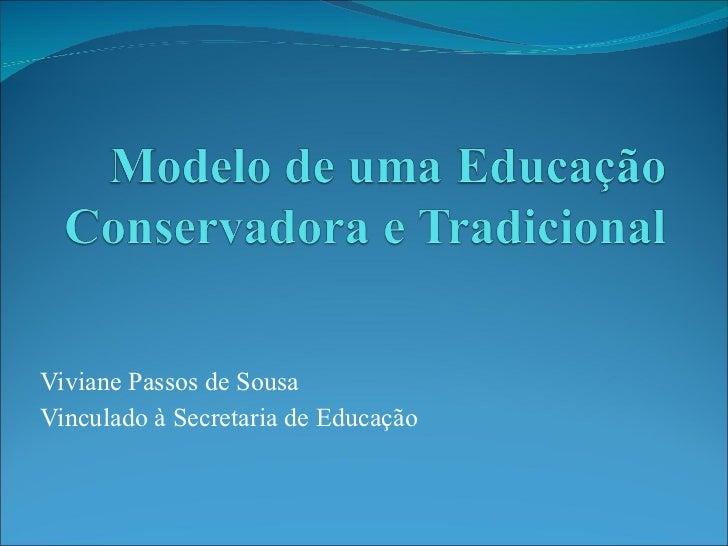 Viviane Passos de Sousa Vinculado à Secretaria de Educação