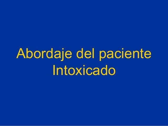 Abordaje del paciente intoxicado