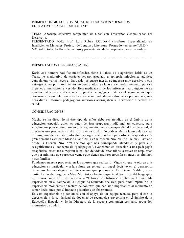 """PRIMER CONGRESO PROVINCIAL DE EDUCACION """"DESAFIOS EDUCATIVOS PARA EL SIGLO XXI""""  TEMA. Abordaje educativo terapéutico de n..."""