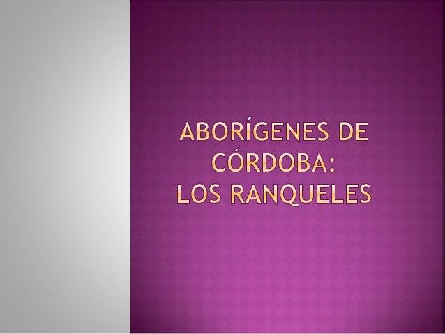  Se movían por  las llanuras del  sur de nuestra  provincia, el  sur de San Luis  y el norte de La  Pampa.