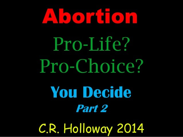 Abortion--Pro-Choice or Pro-Life Part 1