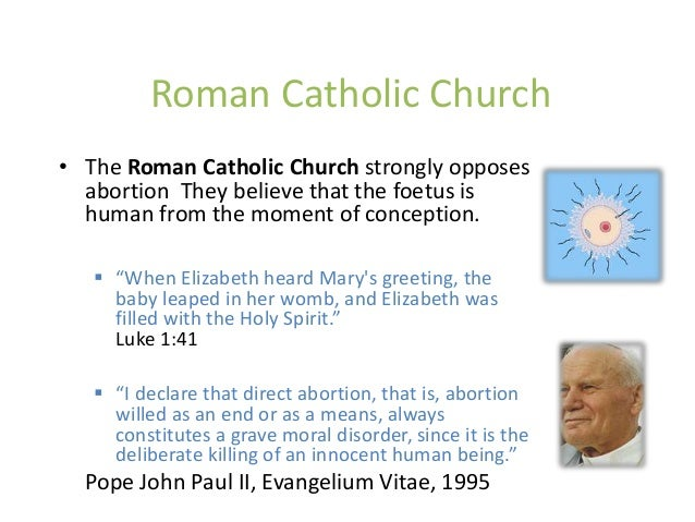 Abortion, Roman Catholics. Why don't they believe in it?