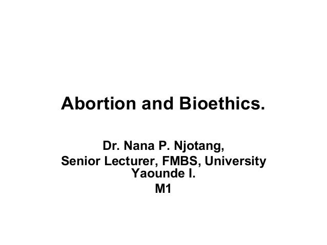 Abortion and bioethics m1