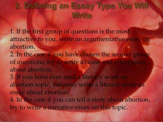 essay of abortion Sample student essay on pros and cons of abortion.
