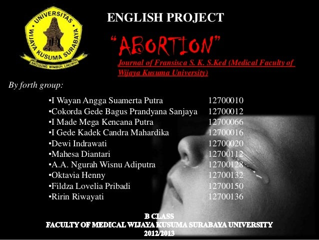 "ENGLISH PROJECT                         ""ABORTION""                           Journal of Fransisca S. K. S.Ked (Medical Fac..."