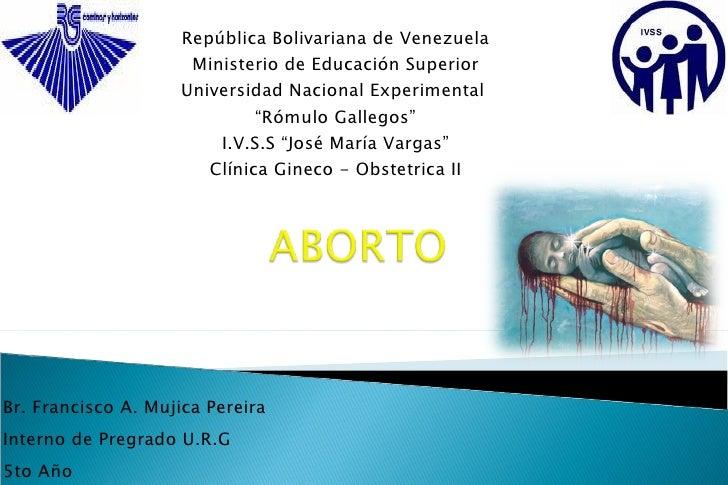 Br. Francisco A. Mujica Pereira Interno de Pregrado U.R.G 5to Año República Bolivariana de Venezuela Ministerio de Educaci...
