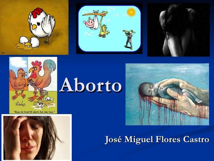 Aborto José Miguel Flores Castro