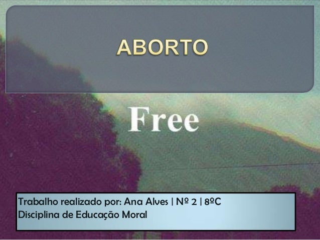 Trabalho realizado por: Ana Alves | Nº 2 | 8ºC Disciplina de Educação Moral