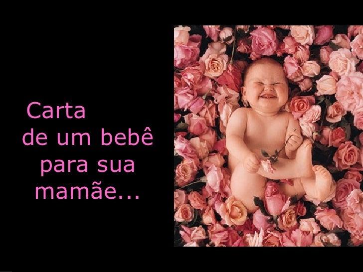 Carta  de um bebê para sua mamãe...