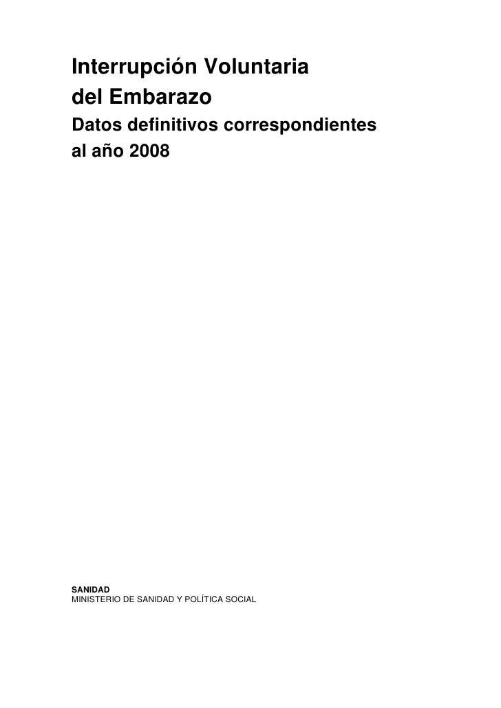 Interrupción Voluntaria del Embarazo Datos definitivos correspondientes al año 2008     SANIDAD MINISTERIO DE SANIDAD Y PO...