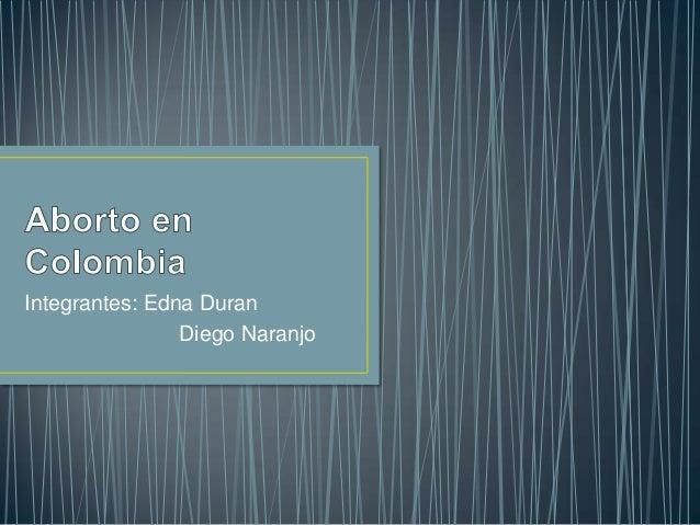 Integrantes: Edna Duran Diego Naranjo