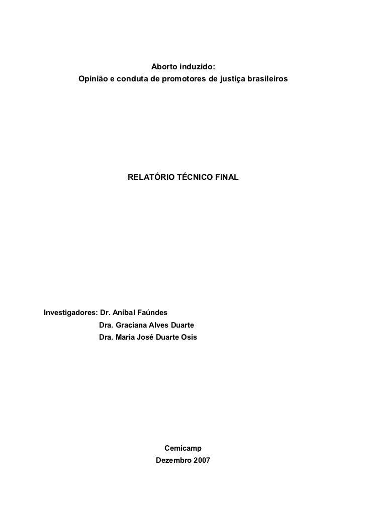 Aborto induzido:         Opinião e conduta de promotores de justiça brasileiros                       RELATÓRIO TÉCNICO FI...