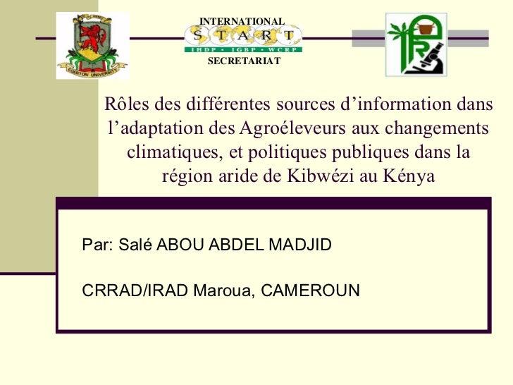 Rôles des différentes sources d'information dans l'adaptation des Agroéleveurs aux changements climatiques, et politiques ...