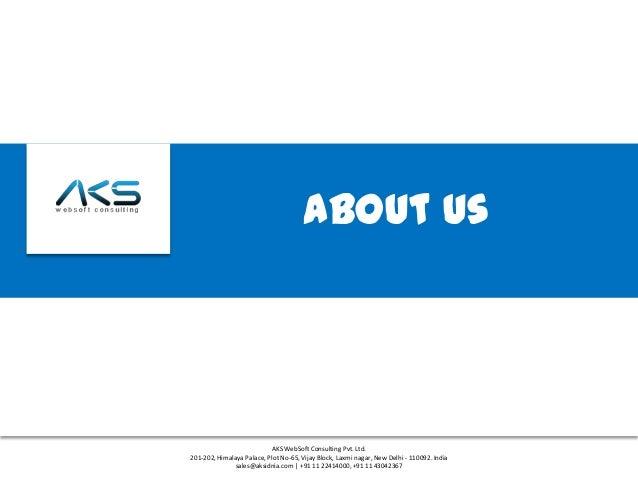 About us                           AKS WebSoft Consulting Pvt. Ltd.201-202, Himalaya Palace, Plot No-65, Vijay Block, Laxm...