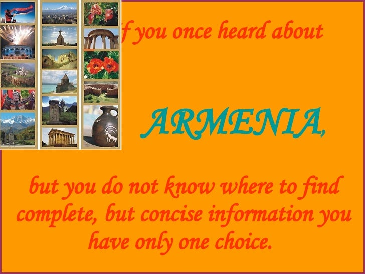 If you once heard about     ARMENIA ,   but you do not know where to find complete, but concise information you have only ...