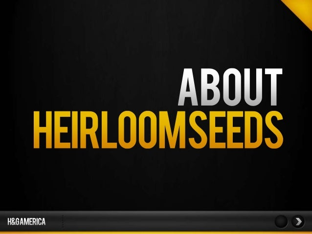 About Heirloom Seeds