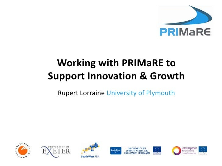 Working with PRIMaRE to Support Innovation & Growth<br />Rupert Lorraine University of Plymouth<br />