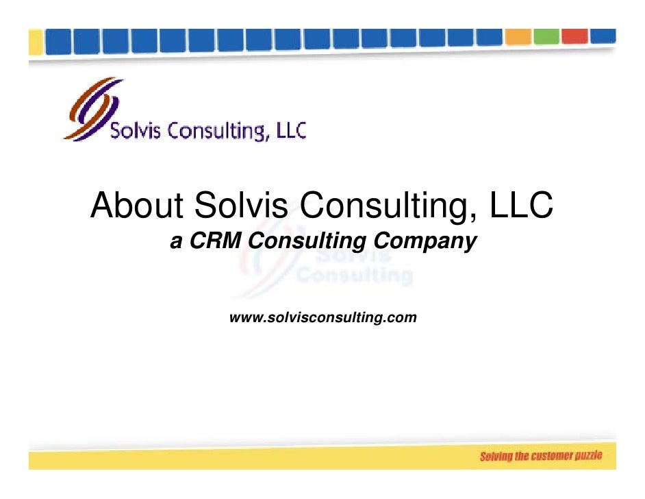 About Solvis Consulting, LLC     a CRM Consulting Company           www.solvisconsulting.com