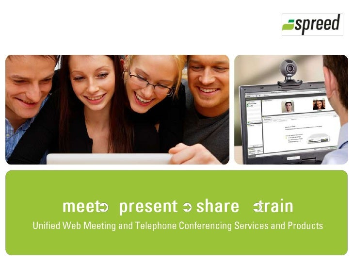 meet    present    share    train<br />Unified Web Meeting and Telephone Conferencing Services and Products<br />