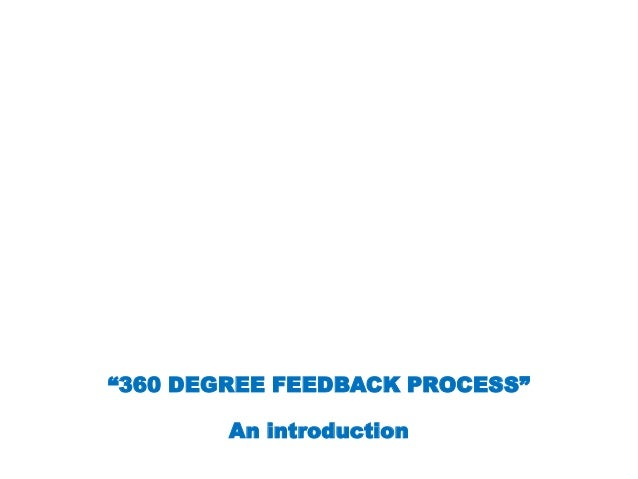 """360 DEGREE FEEDBACK PROCESS"" An introduction"