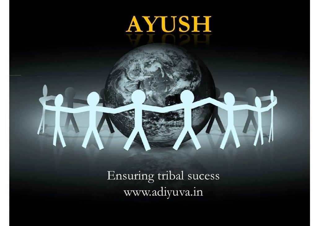 AYUSH     Ensuring tribal sucess   www.adiyuva.in