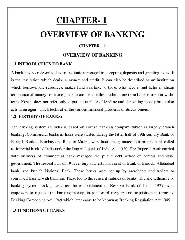 CHAPTER- 1 OVERVIEW OF BANKING CHAPTER – 1 OVERVIEW OF BANKING 1.1 INTRODUCTION TO BANK A bank has been described as an in...