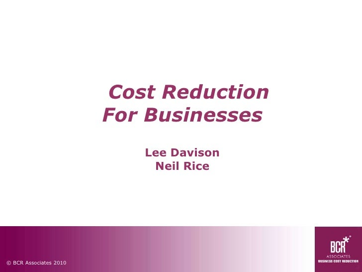 Cost Reduction For BusinessesLee DavisonNeil Rice<br />