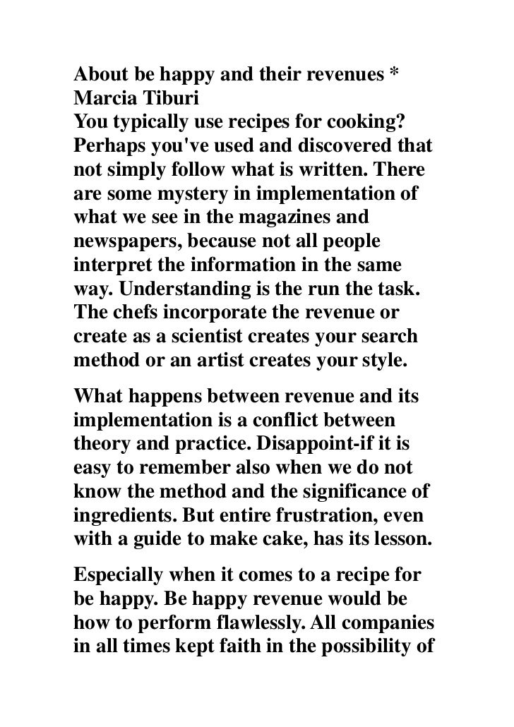 About be happy and their revenues * Marcia TiburiYou typically use recipes for cooking? Perhaps you've used and discovered...