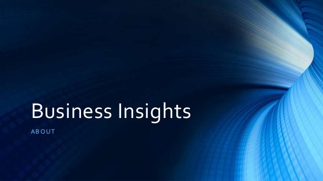 Business Insights ABOUT