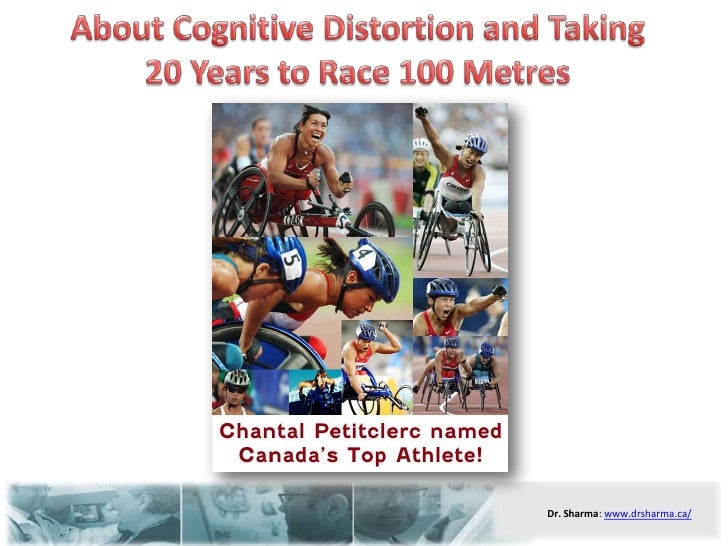 About Cognitive Distortion and Taking 20 Years to Race 100 Metres<br />