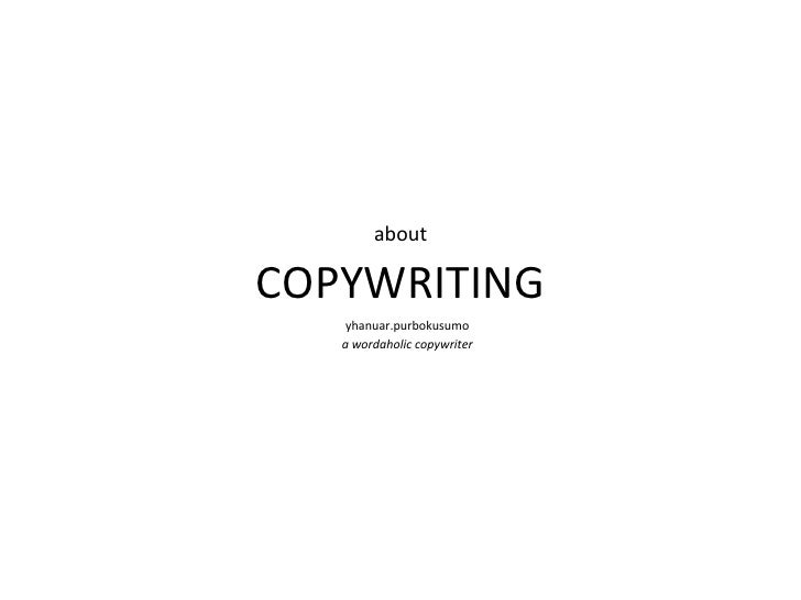 aboutCOPYWRITING	       yhanuar.purbokusumo	      a	  wordaholic	  copywriter