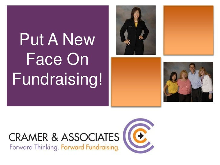 Put A New Face On Fundraising!<br />