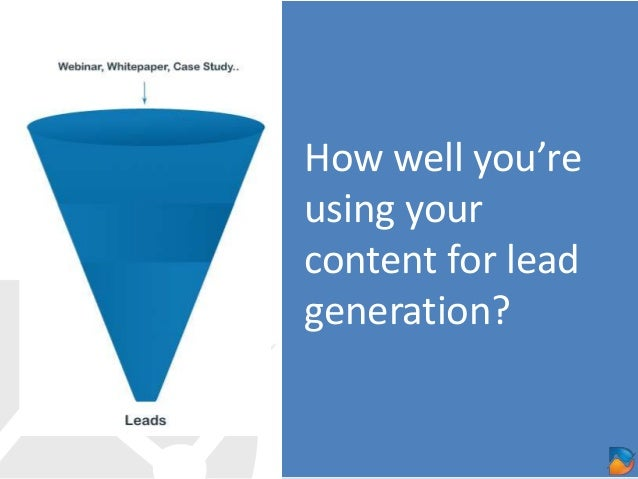 How well you're using your content for lead generation?