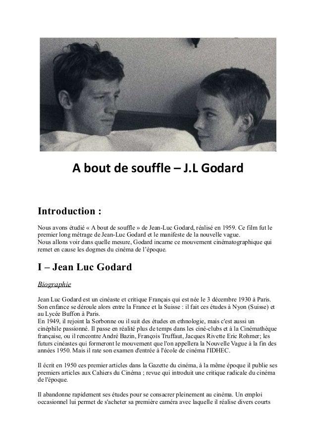 A bout de souffle – J.L GodardIntroduction :Nous avons étudié « A bout de souffle » de Jean-Luc Godard, réalisé en 1959. C...