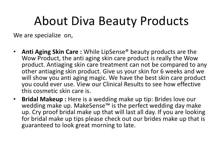 About Diva Beauty ProductsWe are specialize on,• Anti Aging Skin Care : While LipSense® beauty products are the  Wow Produ...