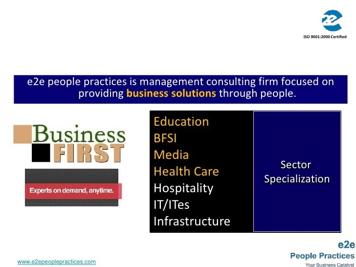 ISO 9001:2000 Certified<br />e2e people practices is management consulting firm focused on providing business solutionsthr...