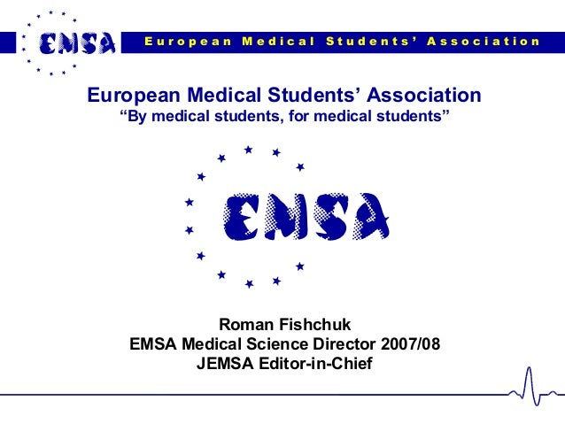 """E u r o p e a n M e d i c a l S t u d e n t s ' A s s o c i a t i o n European Medical Students' Association """"By medical s..."""