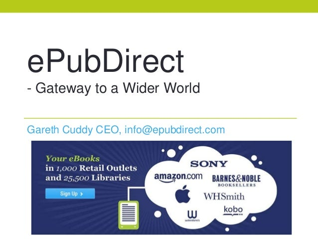ePubDirect- Gateway to a Wider WorldGareth Cuddy CEO, info@epubdirect.com
