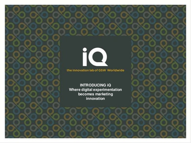 INTRODUCING iQWhere digital experimentation    becomes marketing         innovation