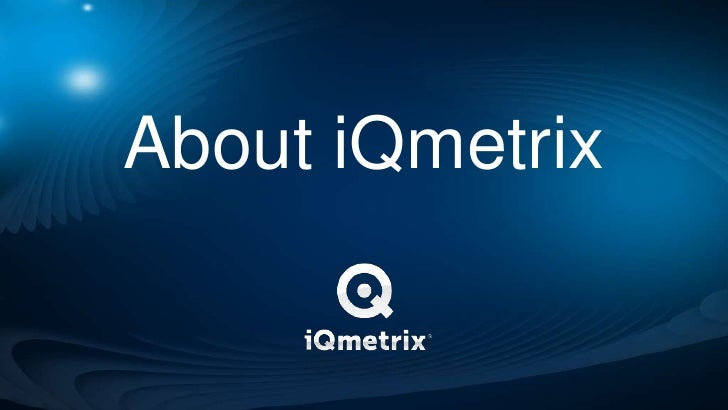 About iQmetrix<br />