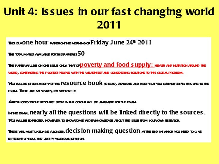 Unit 4: Issues in our fast changing world 2011 This is a  one hour  paper on the morning of  Friday June 24 th  2011 The t...